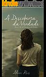 A Descoberta da Verdade (Trilogia A Descoberta Livro 2)
