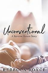 Unconventional: A Reverse Harem Love Story (Reverse Harem Story Book 1) Kindle Edition