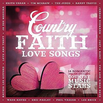 Country Faith Country Faith Love Songs Amazon Com Music