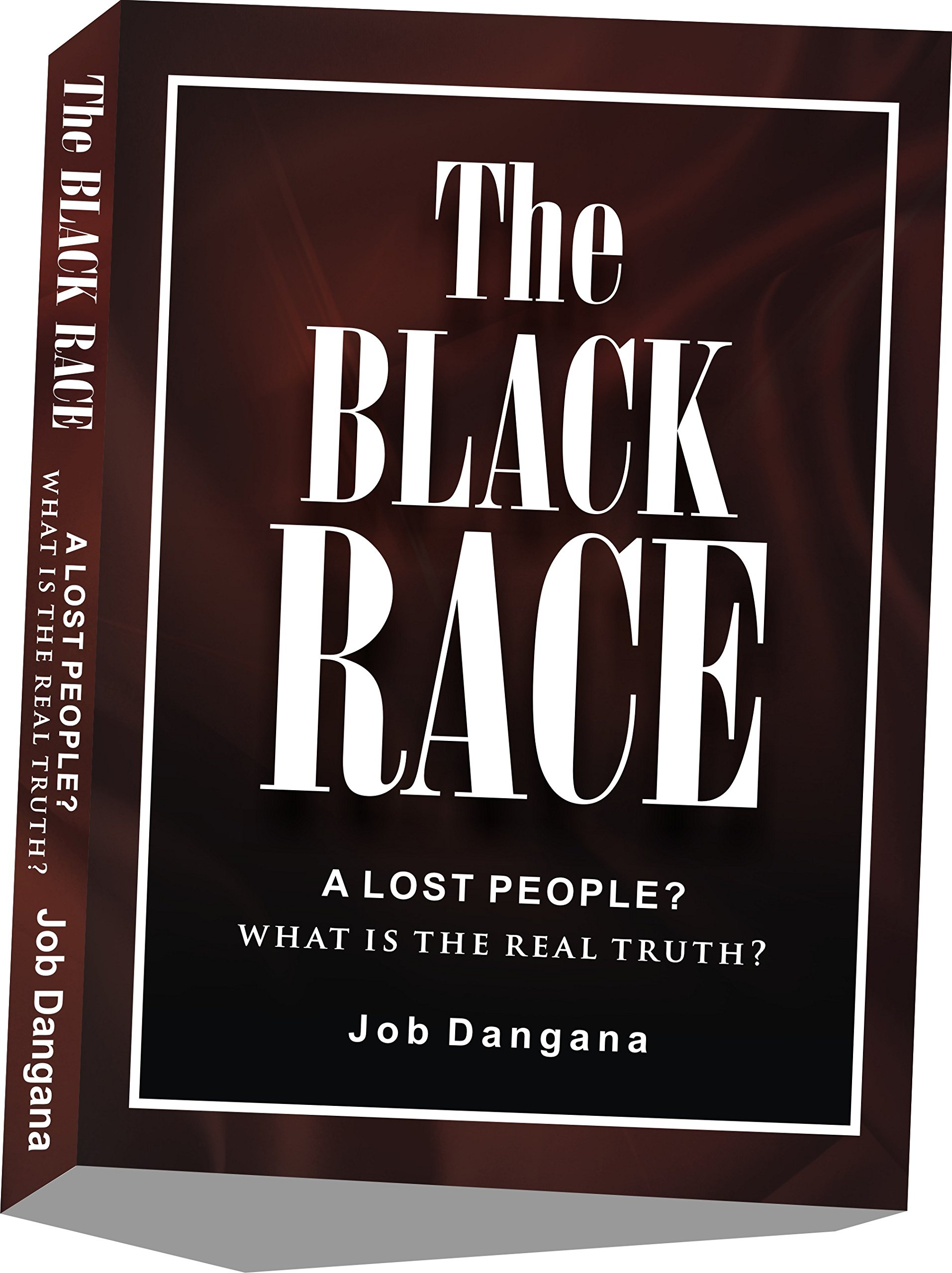 The Black Race  A Lost People  What Is The Real Truth   English Edition