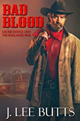 Bad Blood: Lucius Dodge and the Redlands War (Lucius Dodge Westerns Book 2) Kindle Edition