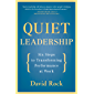 Quiet Leadership: Six Steps to Transforming Performance at Work (English Edition)