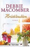 Herbstleuchten: Roman (ROSE HARBOR-REIHE 4)