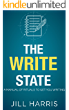 The Write State: A manual of rituals to get you writing