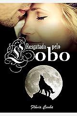 Resgatada pelo Lobo : Lobos de Springville - 2 (O início) eBook Kindle