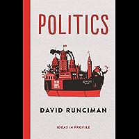 Politics: Ideas in Profile (English Edition)