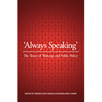 Always Speaking: The Treaty of Waitangi and Public Policy