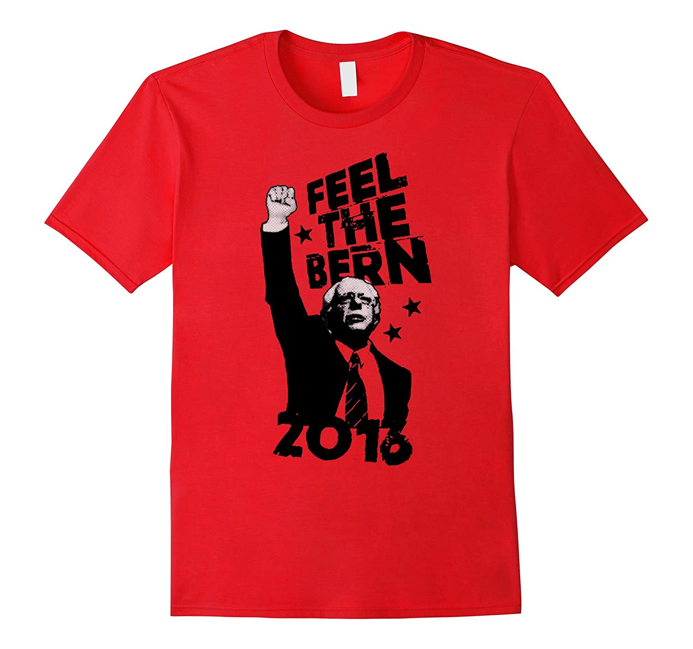 Feel The Bern - Bernie Sanders T-Shirt Bernie for President-RT