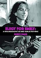 Elegy For Emilia: A Verse Biography Of Emily