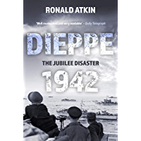 Dieppe 1942 - The Jubilee Disaster (English Edition)
