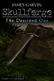 Skullforge: The Destined One: Chapter 1