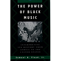 The Power of Black Music: Interpreting Its History from Africa to the United States book cover