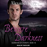 Beware the Darkness: Guardians of Eternity Series, Book 14