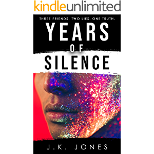 Years of Silence : Three friends. Two lies. One truth.