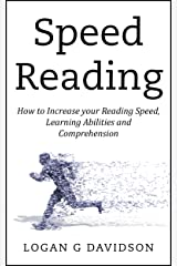 Speed Reading: How to Increase your Reading Speed, Learning Abilities and Comprehension Kindle Edition