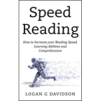 Speed Reading: How to Increase your Reading Speed, Learning Abilities and Comprehension (English Edition)