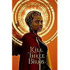 Kill Three Birds: A Kingdom of Aves Mystery