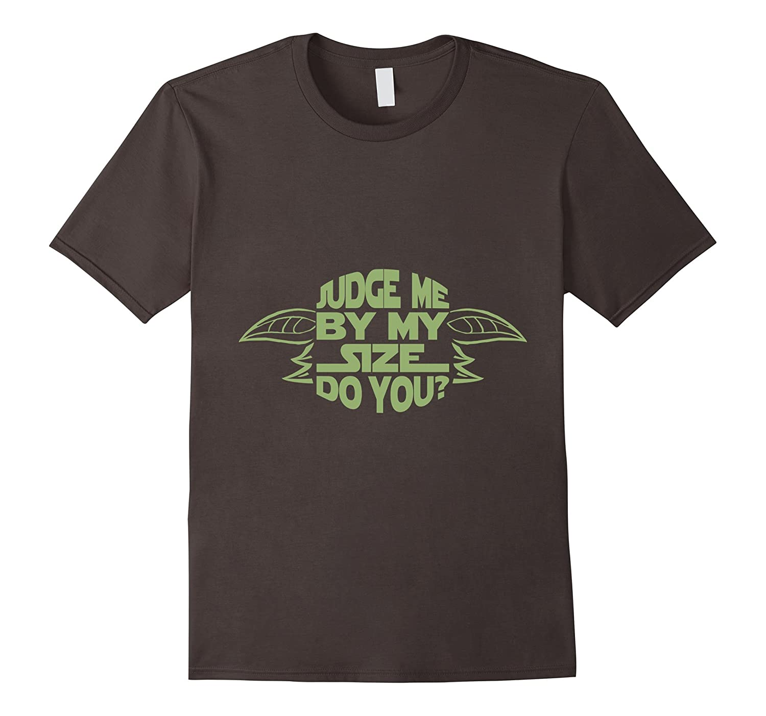 Green Warrior TShirt Yoda Judge Me By Size Do You Funny Gift-BN