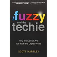 FUZZY & THE TECHIE WHY THE LIBERAL ARTS