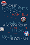 When Movements Anchor Parties: Electoral Alignments in American History (Princeton Studies in American Politics: Historical, International, and Comparative Perspectives)