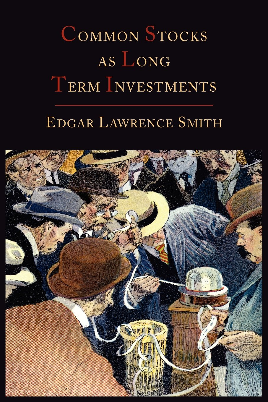 Common Stocks as Long Term Investments: Edgar Lawrence Smith