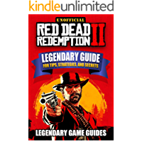 Red Dead Redemption 2 Game Guide: The Legendary Guide for Tips, Strategies, and Secrets