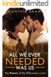 All We Ever Needed Was Us (Childhood Sweethearts, Separated, Lost love, BWWM Romance)