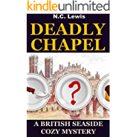 Deadly Chapel: A fast-paced murder mystery with lots of twists, turns and humor (A British Seaside Cozy Mystery Book 1)