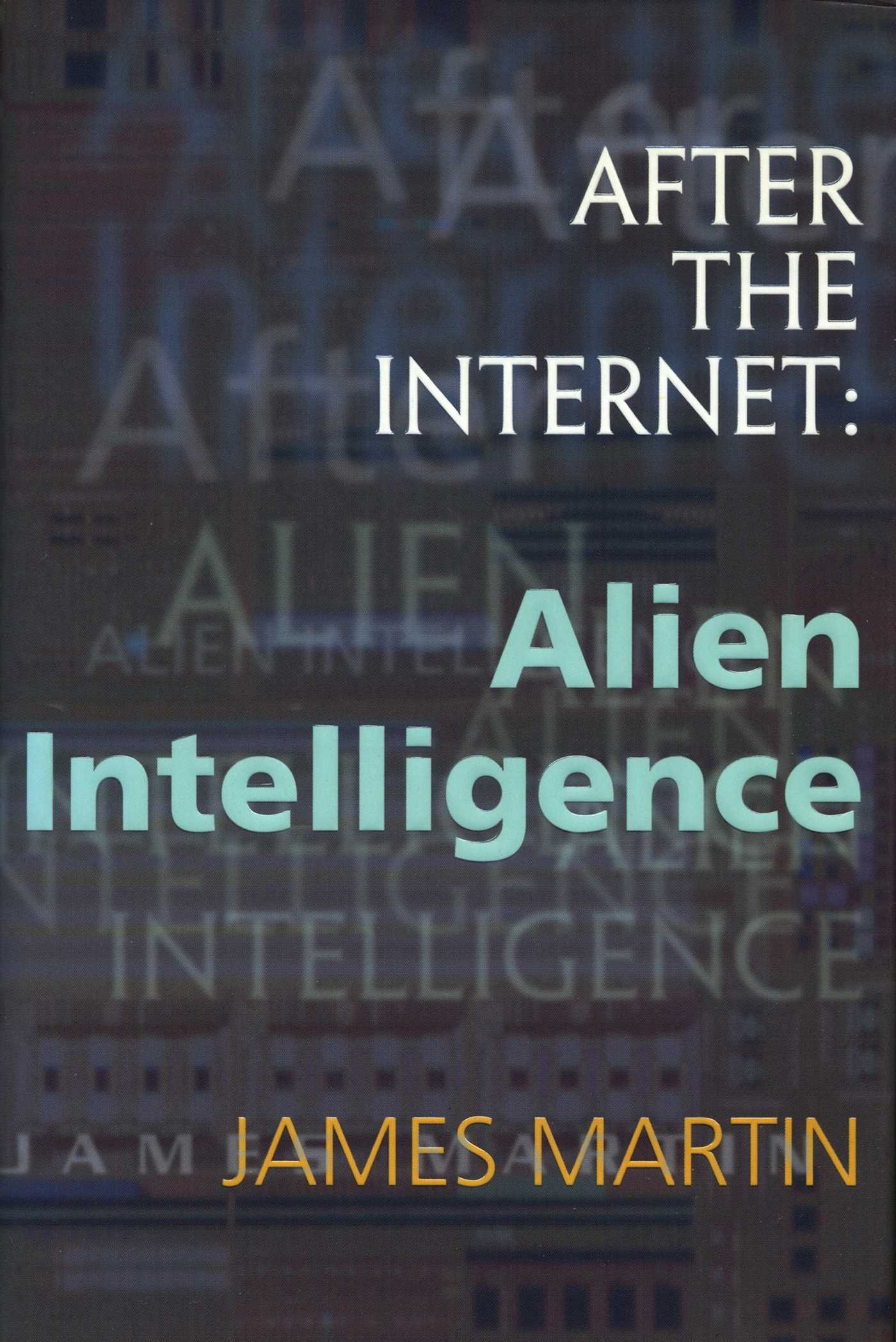 After the Internet: Alien Intelligence ebook