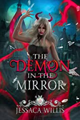 The Demon in the Mirror: A Dark Paranormal Fantasy Kindle Edition