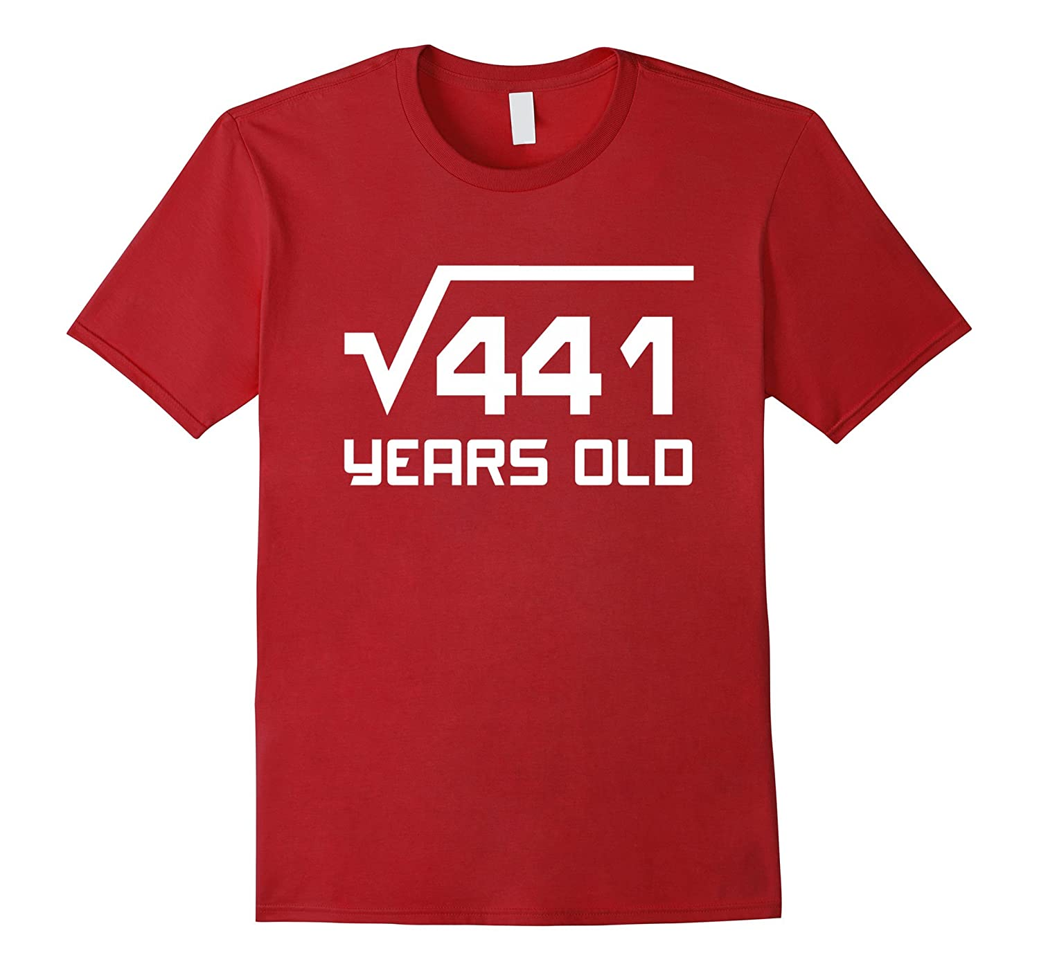 Square Root 441 21 Years Old Shirt 21st Birthday Gift Ideas RT