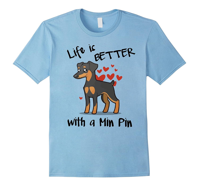 Life's better with a Min Pin tshirt(Men/Women/Kids)-T-Shirt