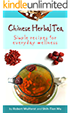 Chinese Herbal Tea: Simple recipes for everyday wellness