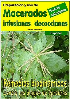 Preparación y uso de MACERADOS, INFUSIONES, DECOCCIONES: Remedios biodinámicos contra las plagas de