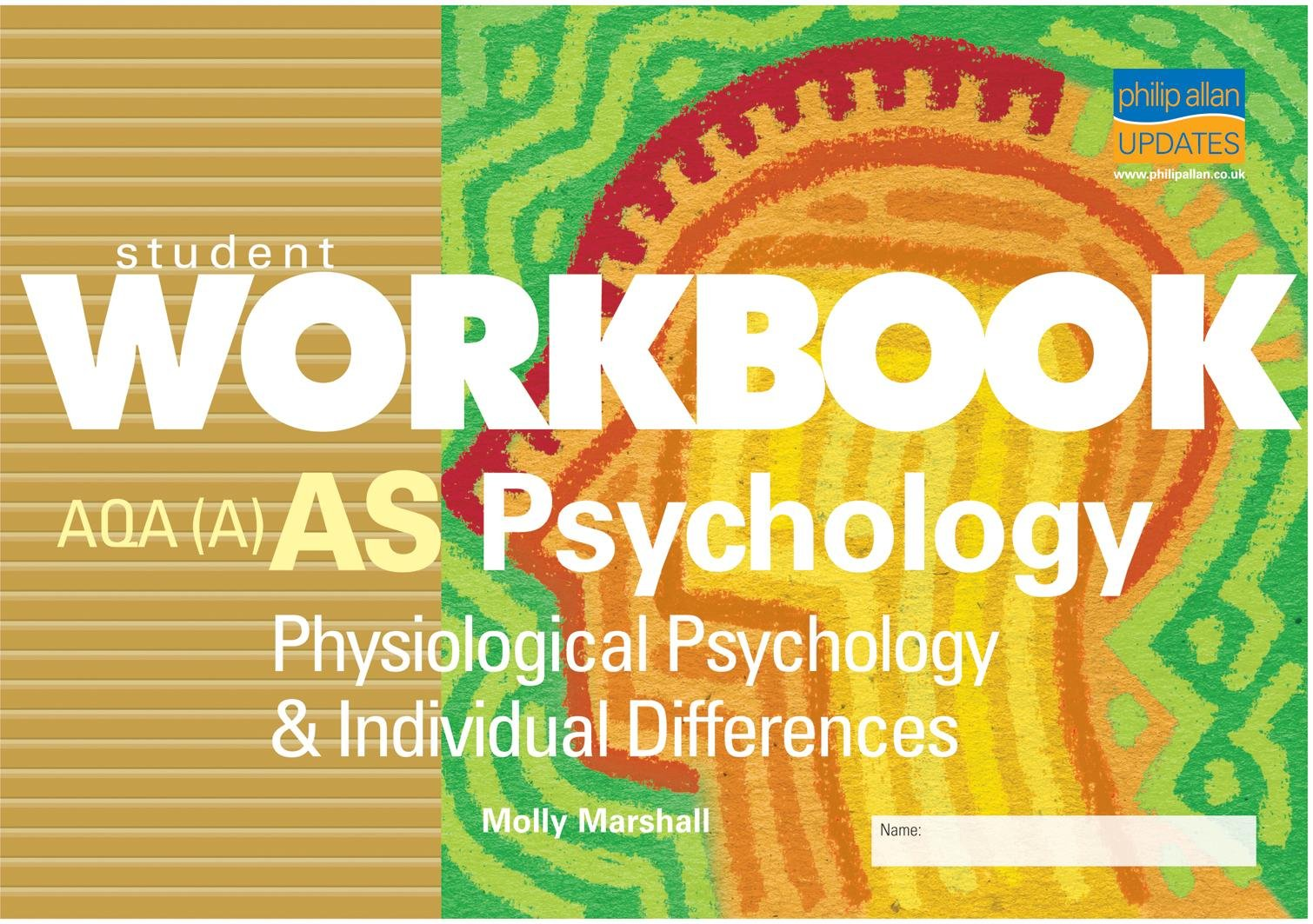 Workbooks psychology workbook : AS Psychology AQA(A): Physiological Psychology and Individual ...