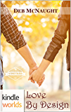 St. Helena Vineyard Series: Love by Design (Kindle Worlds Novella)