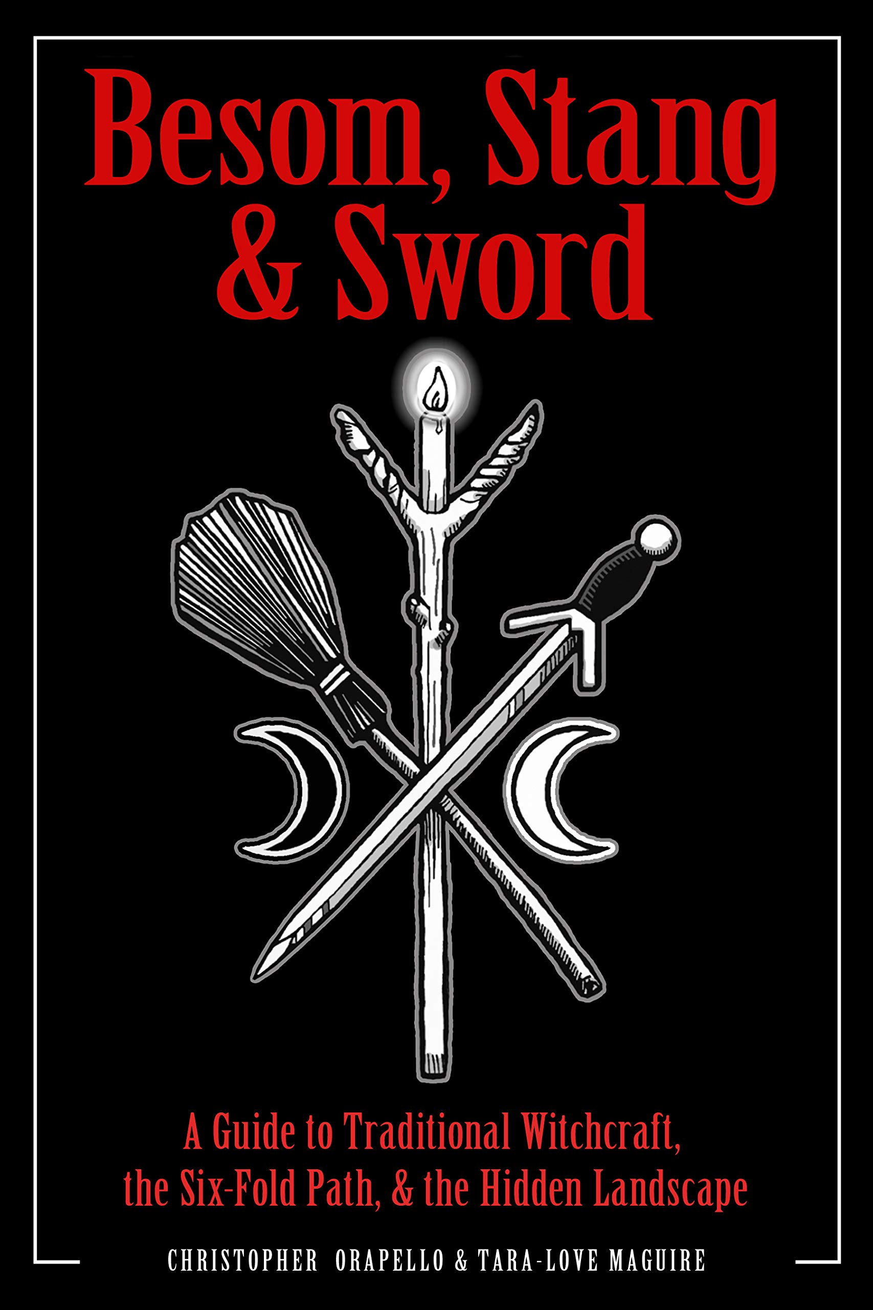 Besom, Stang & Sword: A Guide to Traditional Witchcraft, the