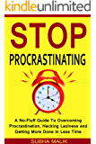 Stop Procrastinating: A No-Fluff Guide To Overcoming Procrastination, Hacking Laziness and Getting More Done In Less Time (English Edition)