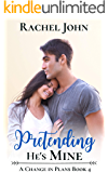 Pretending He's Mine (A Change in Plans Book 4)