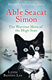 Able Seacat Simon: The Wartime Hero of the High Seas