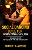 Me Salsa Dance? Yes!: The Guy's Guide To