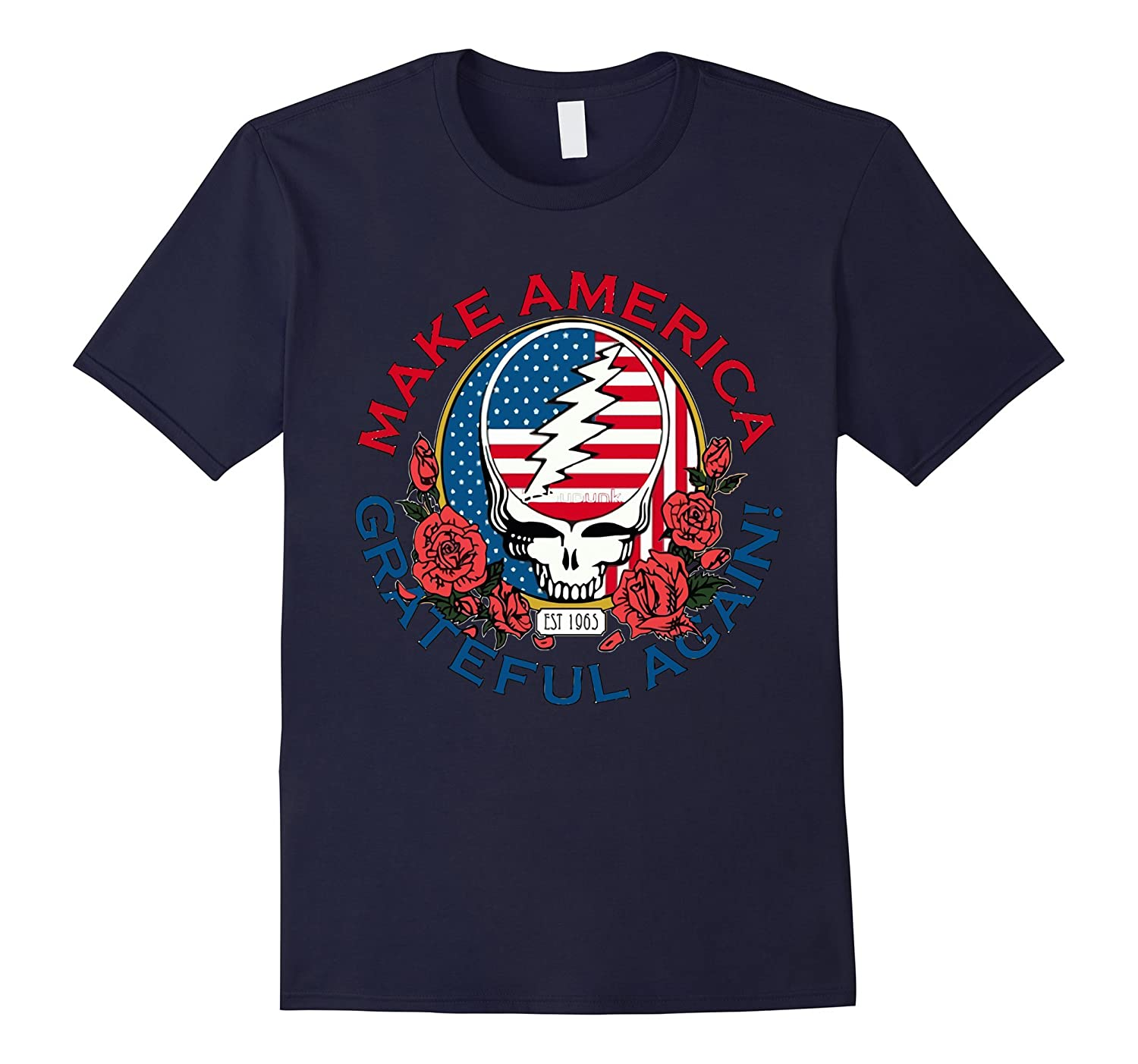 Make America Grateful Again Funny Grateful Tee dead Shirt-TD