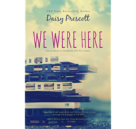 Amazon Com We Were Here A Friends And Lovers Gen X College Romance Modern Love Stories Book 1 Ebook Prescott Daisy Kindle Store