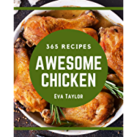 365 Awesome Chicken Recipes: Chicken Cookbook - The Magic to Create Incredible Flavor! (English Edition)