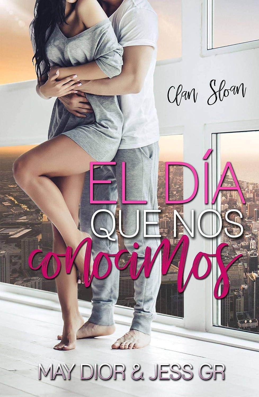 El día que nos conocimos (Clan Sloan nº 1) eBook: GR, Jess, Dior ...