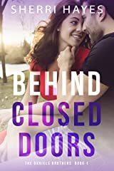 Behind Closed Doors (Daniels Brothers Romances Book 1) Kindle Edition