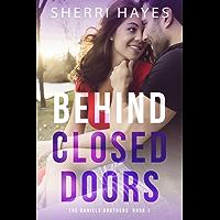 Behind Closed Doors (Daniels Brothers Romances Book 1)