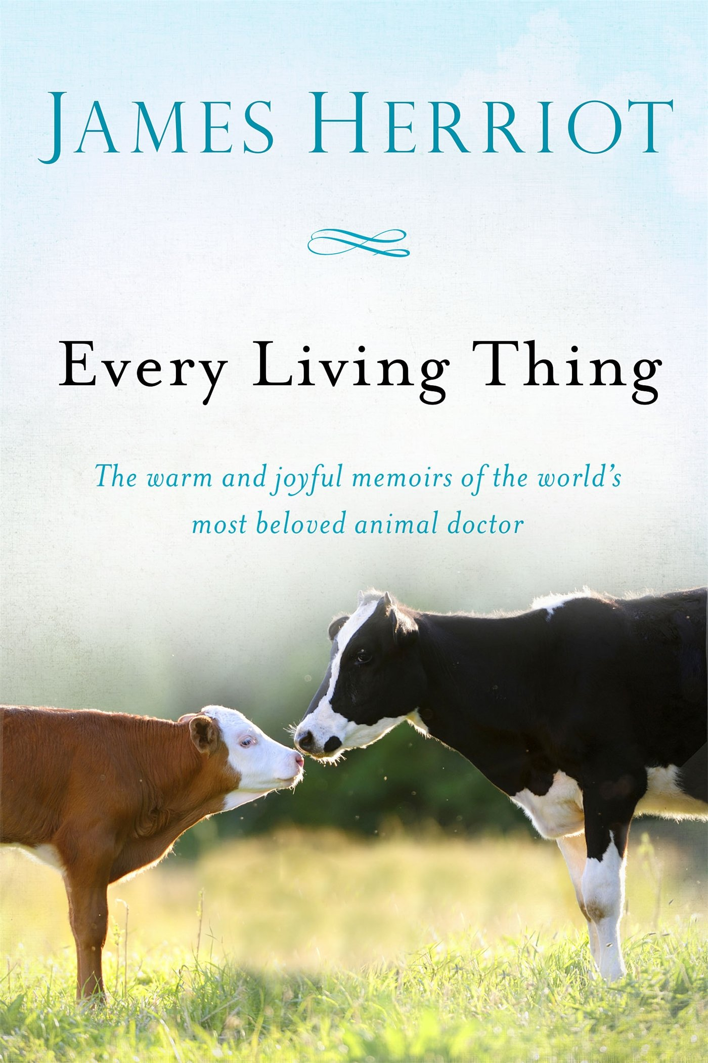 Every Living Thing: The Warm and Joyful Memoirs of the World's Most Beloved Animal Doctor (All Creatures Great and Small)