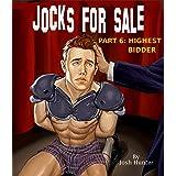 Jocks for Sale -- Part 6: Highest Bidder (straight to gay domination story)