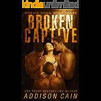 Broken Captive: A Reverse Harem Omegaverse Dark Romance (Wren's Song Book 3)